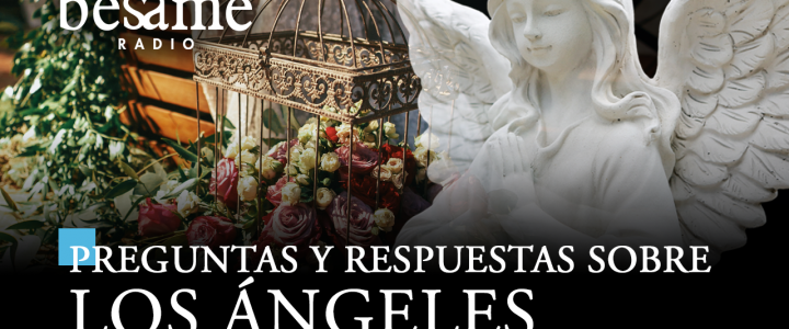 Preguntas y respuestas sobre los ángeles