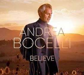 """""""BELIEVE"""" Nuevo álbum de Andrea Bocelli, una selección de canciones conmovedoras y personales para el alma."""