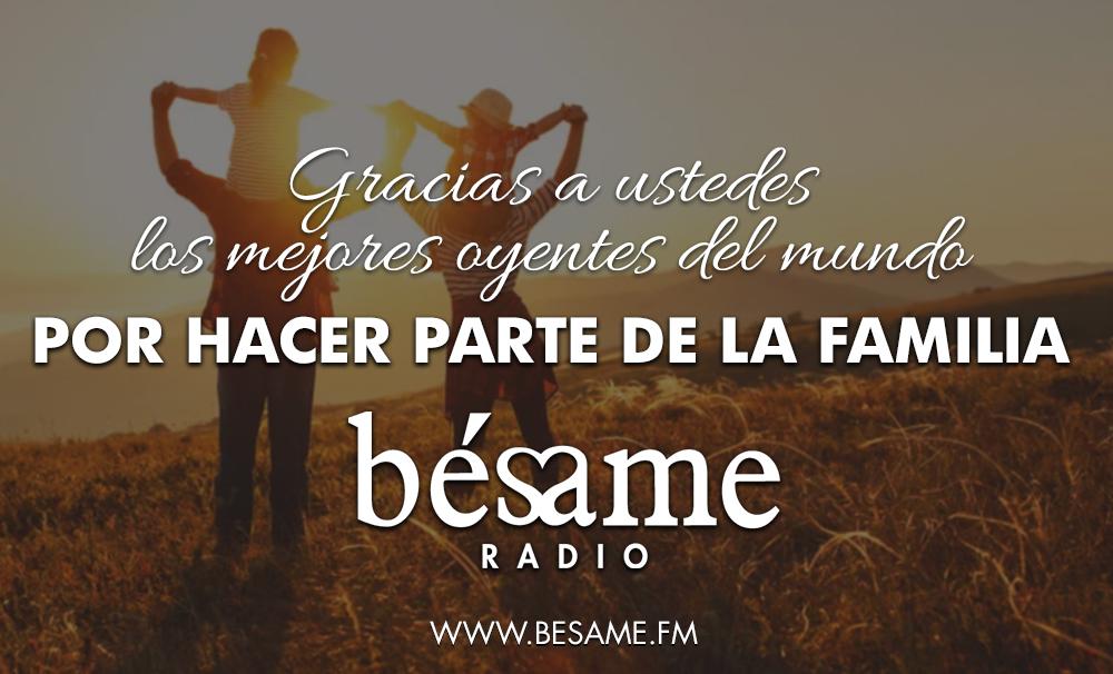 Gracias por hacer parte de la Familia Bésame Radio